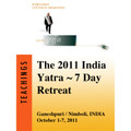 2011 India Yatra (The Astral Body Teachings) - transcript
