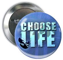 CHOOSE LIFE BTN