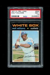 1971 WALT WILLIAMS OPC #555 O PEE CHEE WHITESOX PSA 7.5