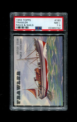 1955 TOPPS RAILS AND SAILS #160 TRAWLER PSA 7.5