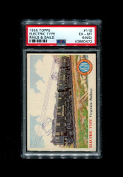 1955 RAILS AND SAILS TOPPS #118 ELECTRIC TYPE PSA 6 mc