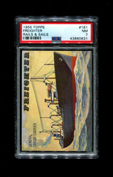 1955 TOPPS RAILS AND SAILS #161 FREIGHTER PSA 7