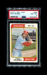 1974 TONY MUSER OPC #286 O PEE CHEE WHITESOX PSA 8