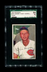 "1952 HOMER ""DIXIE"" HOWELL BOWMAN #222 REDS SGC 84 NM 7"