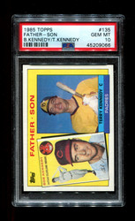 1985 FATHER SON TOPPS #135 BOB KENNEDY TERRY KENNEDY PSA 10