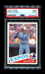 1985 DOUG FLYNN TOPPS #554 EXPOS PSA 9