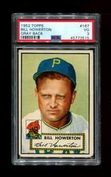 1952 BILL HOWERTON TOPPS #167 GRAY BACK PSA 3