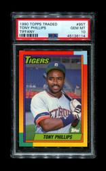 1990 TONY PHILLIPS TOPPS TRADED #95T TIFFANY PSA 10