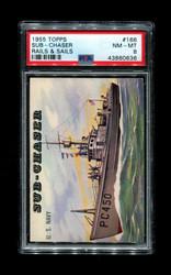 1955 TOPPS RAILS AND SAILS #166 SUB-CHASER PSA 8