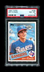 1985 JEFF KUNKEL TOPPS #288 RANGERS PSA 8