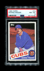 1985 GEORGE FRAZIER TOPPS #19 CUBS PSA 8
