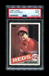 1985 BOB OWCHINKO TOPPS #752 REDS PSA 9