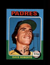 1975 DAVE ROBERTS OPC #558 O PEE CHEE PADRES *R3550