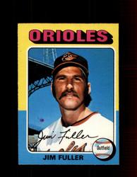 1975 JIM FULLER OPC #594 O-PEE-CHEE ORIOLES *R3596