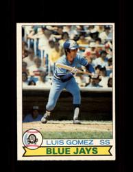 1979 LUIS GOMEZ OPC #128 O-PEE-CHEE BLUE JAYS *R1126