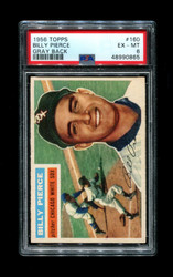 1956 BILLY PIERCE TOPPS #160 GRAY BACK PSA 6