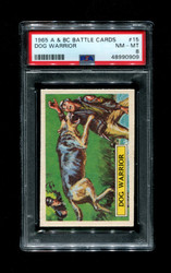 1965 A & BC BATTLE CARDS #15 DOG WARRIOR PSA 8