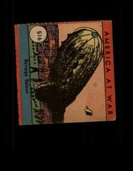 1942 AMERICA AT WAR #516 BARRAGE BALLOON *7386