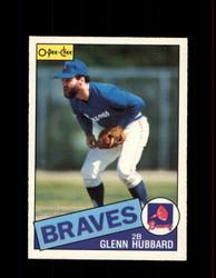 1985 GLENN HUBBARD OPC #195 O-PEE-CHEE BRAVES *G6344