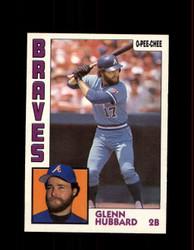1984 GLENN HUBBARD OPC #25 O-PEE-CHEE BRAVES *G2211