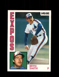 1984 BRYN SMITH OPC #77 O-PEE-CHEE EXPOS *G2248