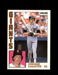 1984 JOHNNIE LEMASTER OPC #107 O-PEE-CHEE GIANTS *G2273