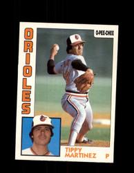 1984 TIPPY MARTINEZ OPC #215 O-PEE-CHEE ORIOLES *G2455
