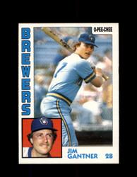 1984 JIM GANTNER OPC #298 O-PEE- CHEE BREWERS *G2492