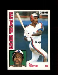 1984 AL OLIVER OPC #307 O-PEE- CHEE EXPOS *G2521