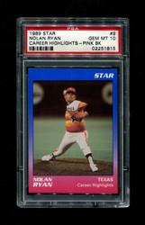 1989 NOLAN RYAN STAR #9 CAREER HIGHLIGHTS PINK BACK PSA 10