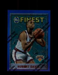 1995 HUBERT DAVIS FINEST #213 REFRACTOR KNICKS *R4281