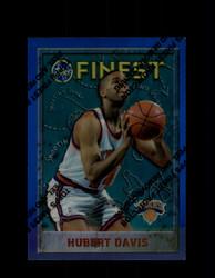 1995 HUBERT DAVIS FINEST #213 REFRACTOR KNICKS *7518