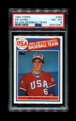 1985 SID AKINS TOPPS #390 USA BASEBALL TEAM 84 PSA 8