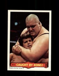 1985  KING KONG BUNDY #50 WWF O-PEE-CHEE CAUGHT BY KONG *G4735