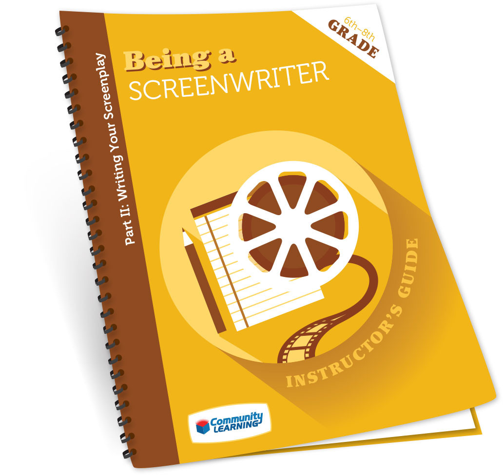 Being a Screenwriter Part 2: Writing Your Screenplay Complete Course for  Grades 6-8