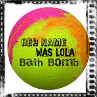 Her Name was Lola™ Bath Bomb