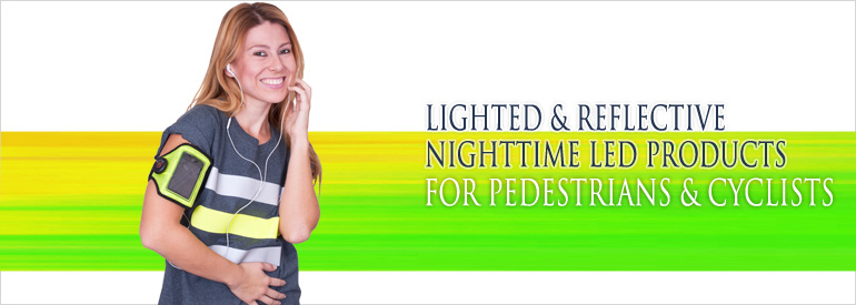 Lighted & Reflective Nighttime LED Products For Pedestrians & Cyclists
