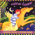 Banana Slug String Band-Wings of Slumber