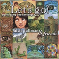 Susie Tallman & Friends: Let's Go! Travel, Camp, and Car Songs