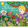 Marla Lewis-I Love to Talk to Plants