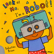 Look at Me! I'm a Robot board book