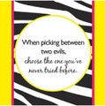"Set of 20 ""When Picking between two Evils, choose the one you've never tried before"" Cocktail Napkins"