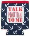 "Set of 3 Neoprene ""Talk Nautical To Me"" Beer  or Drink Can Koozies Coolies"