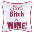 """Eat, Bitch and Wine"" Embroidered Accent Pillow"