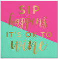 Set of 20 Sip Happens, It's OK to Wine Cocktail Napkins w Metallic Accents
