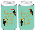 Set of 2 - Toucans are Better than One - Can Koozies Coolies w Gold Lettering