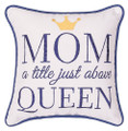 Mom - A Title Just Above Queen Embroidered 10 x 10 Accent Pillow
