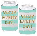 Set of 2 Insulated Can Koozie Cover - Vacay Every Day