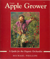 Apple Grower -  A Guide for the Organic Orchardist