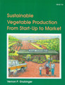 Sustainable Vegetable Production from Start-up to Market